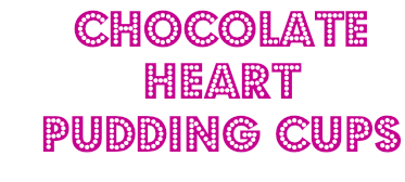 chocolateheartpuddingcups