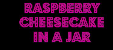 raspberrycheesecakeinajar